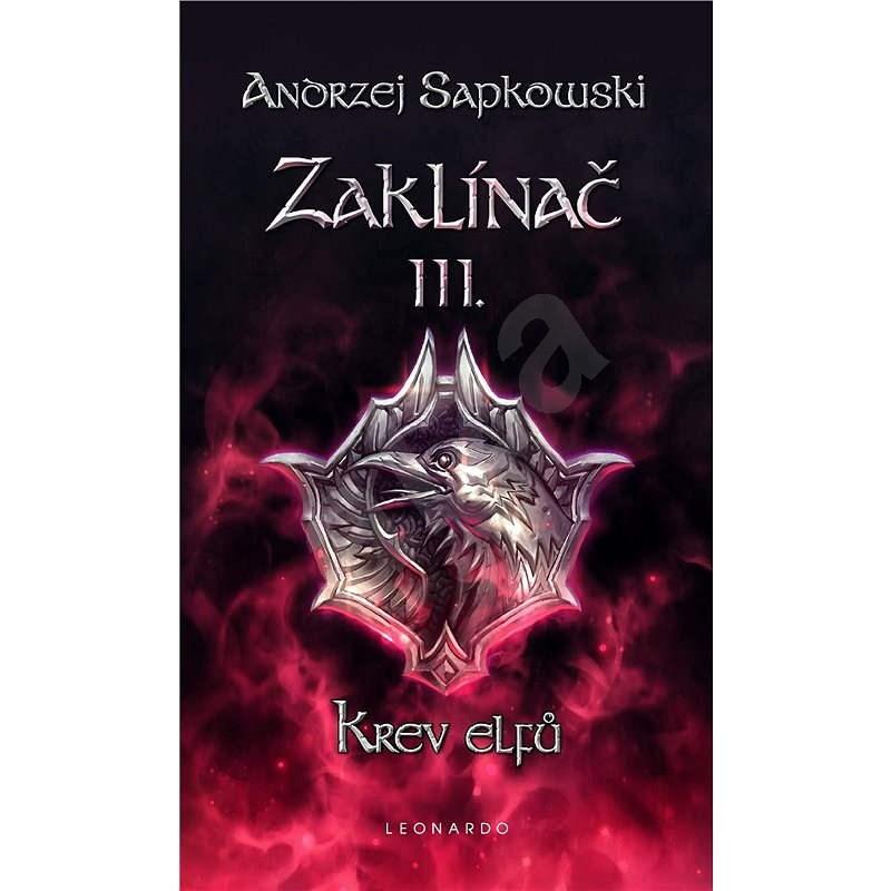 Zaklínač III. - Krev elfů - Andrzej Sapkowski