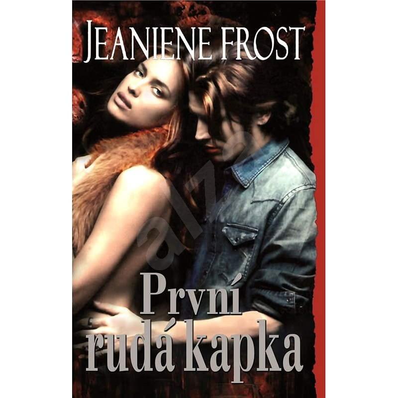 První rudá kapka - Jeaniene Frost