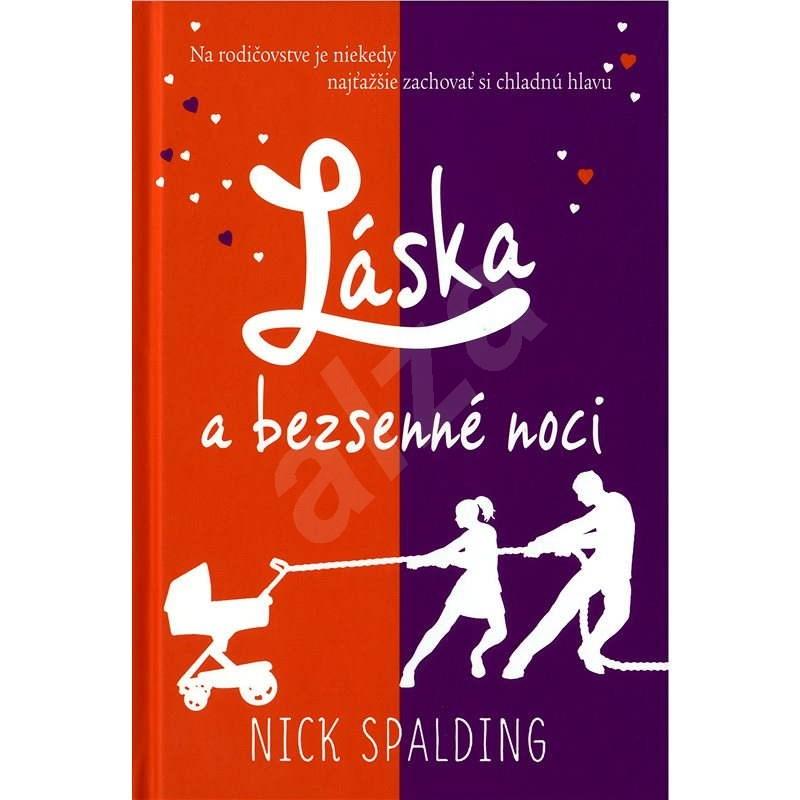 Láska a bezsenné noci - Nick Spalding