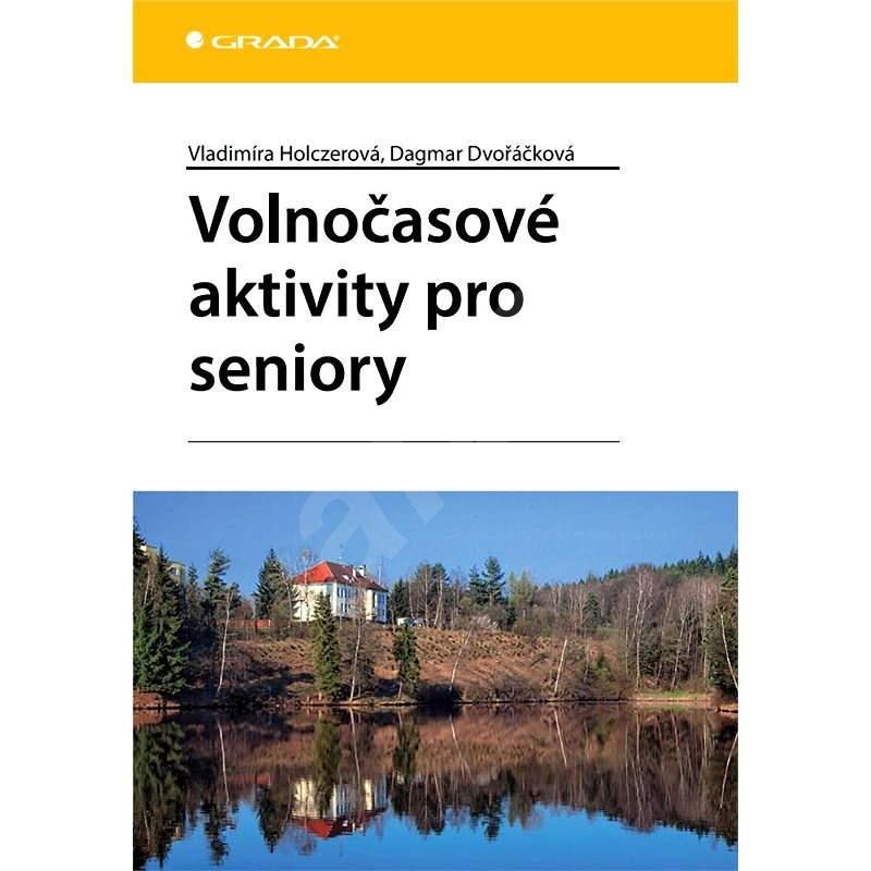 Volnočasové aktivity pro seniory - Dagmar Dvořáčková