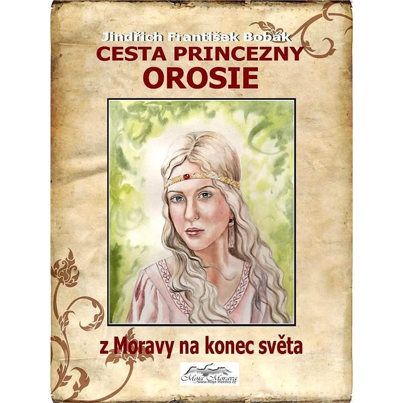 Cesta princezny Orosie - Jindřich František Bobák