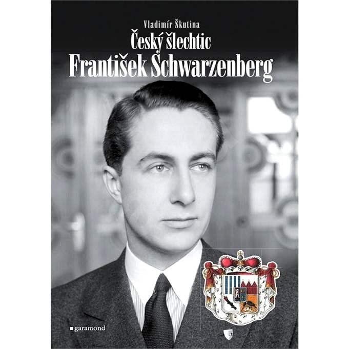 Český šlechtic František Schwarzenberg - František Škutina