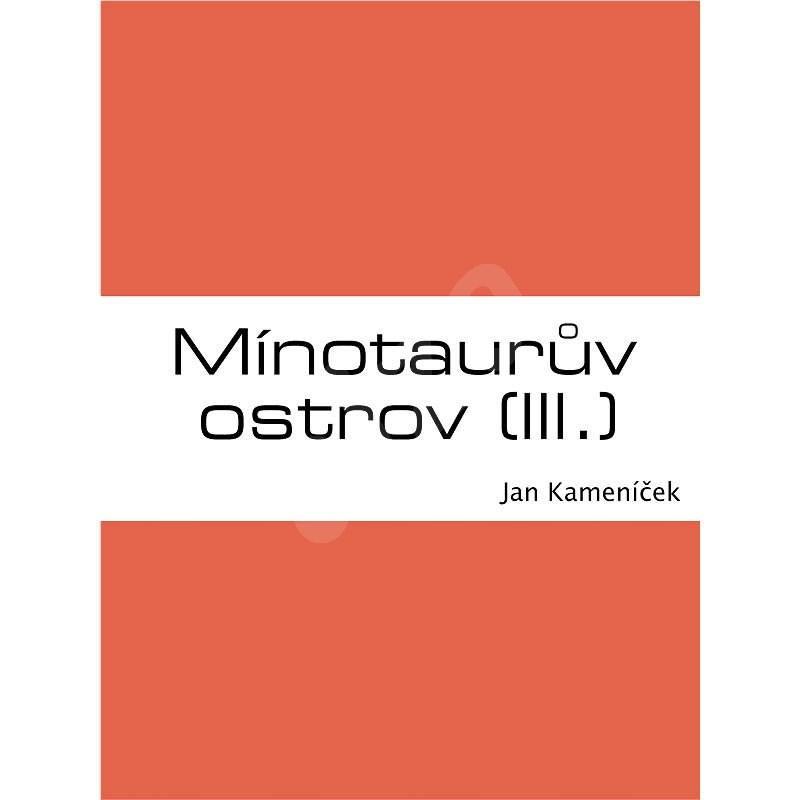 Mínotaurův ostrov (III.) - Jan Kameníček