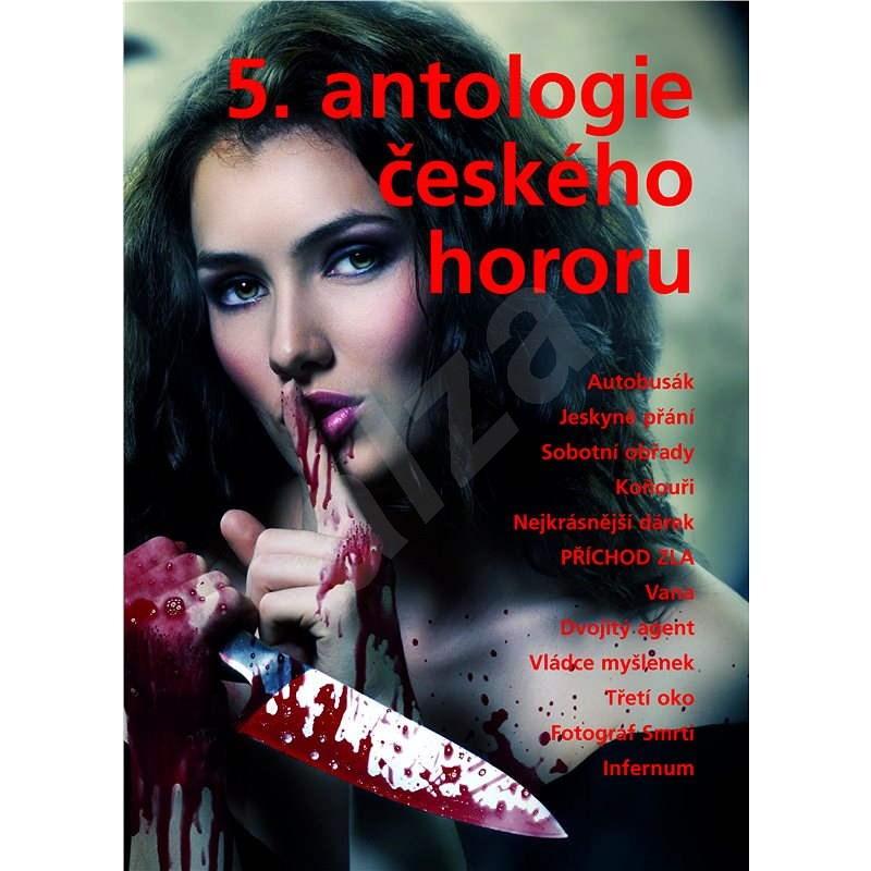5. antologie českého hororu  - Kolektiv autorů