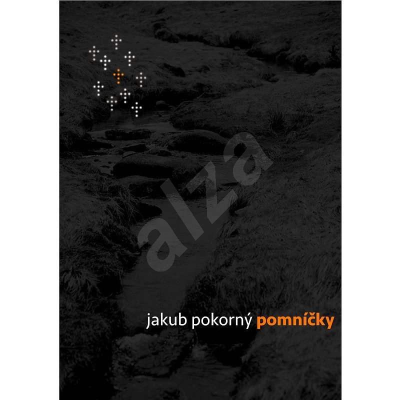 Pomníčky - Jakub Pokorný