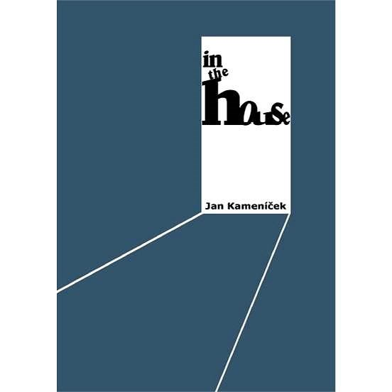 In the House - Jan Kameníček