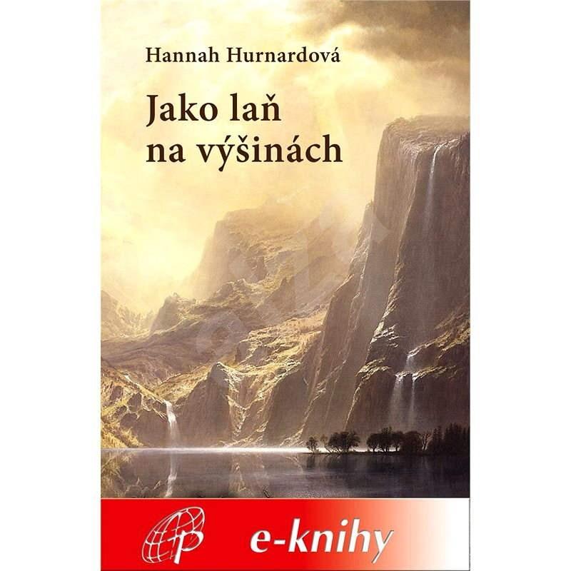 Jako laň na výšinách - Hannah Hurnardová