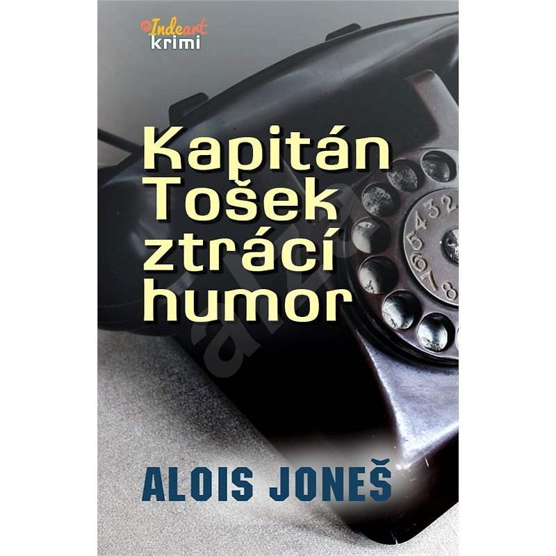 Kapitán Tošek ztrácí humor - Alois Joneš