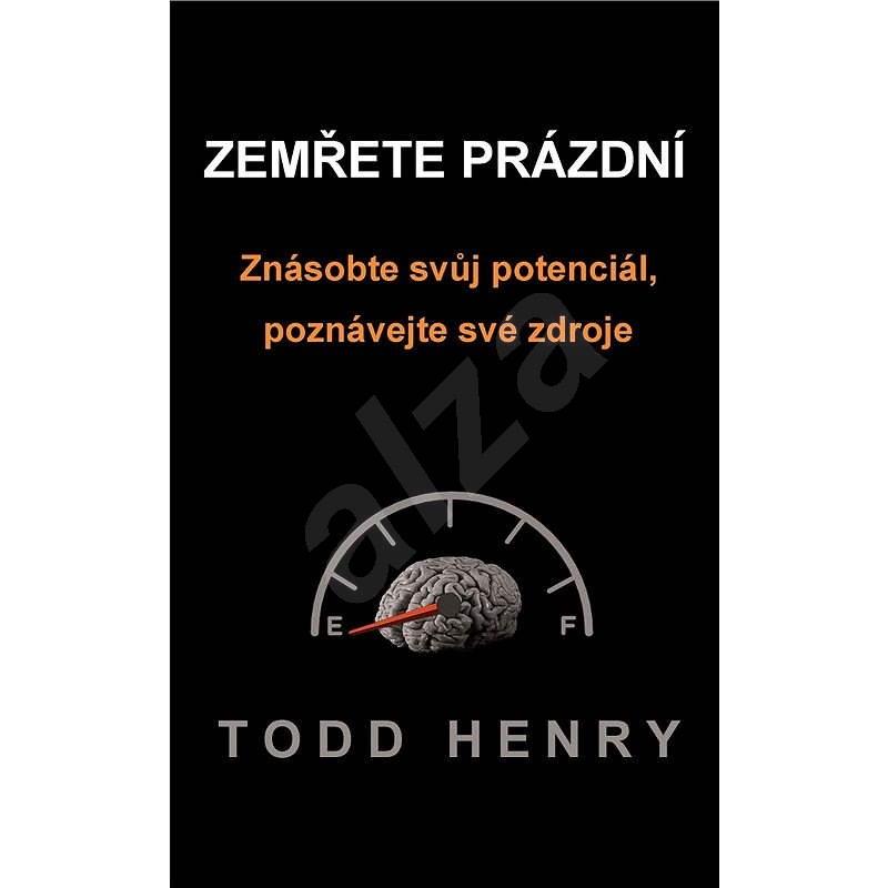 Zemřete prázdní - Henry Todd