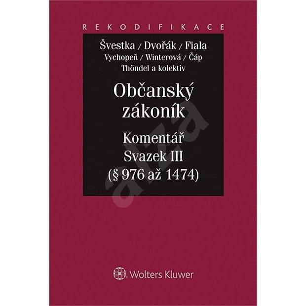 Novinka Občanský zákoník - Komentář - Svazek III - Jan Dvořák