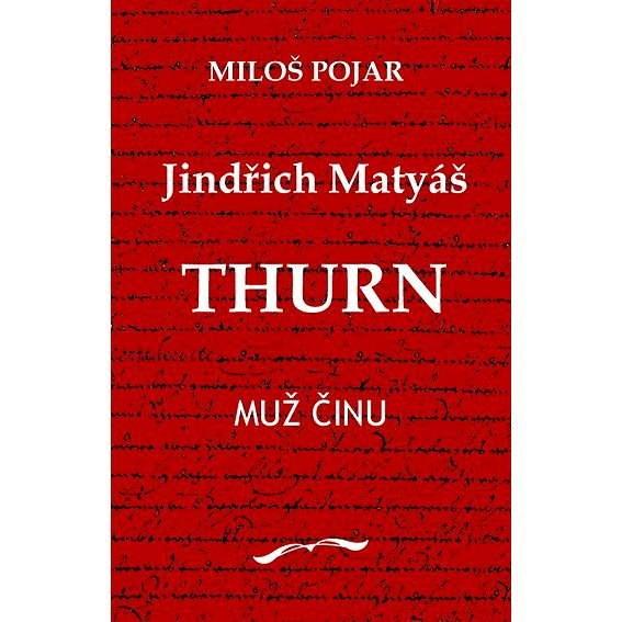 Jindřich Matyáš Thurn - Miloš Pojar