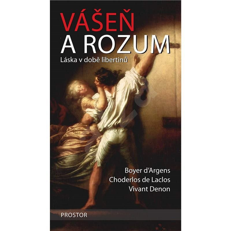 Vášeň a rozum - Boyer d'Argens