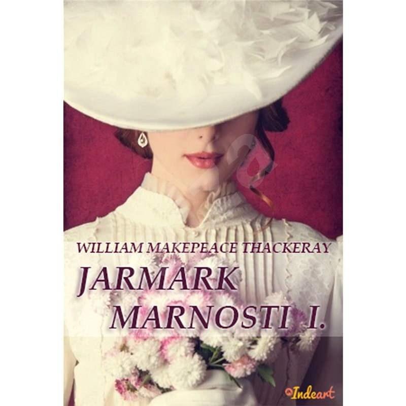 Jarmark marnosti - William Makepeace Thackeray