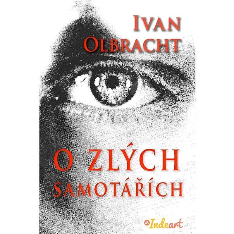 O zlých samotářích - Ivan Olbracht