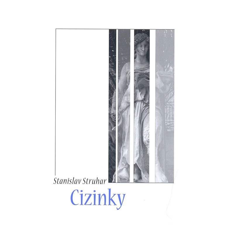 Cizinky - Stanislav Struhar
