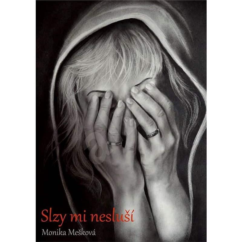Slzy mi nesluší - Monika Mešková