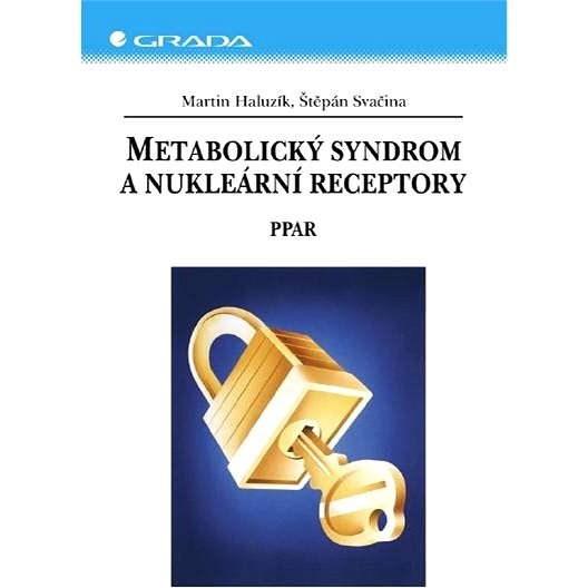 Metabolický syndrom a nukleární receptory - Štěpán Svačina