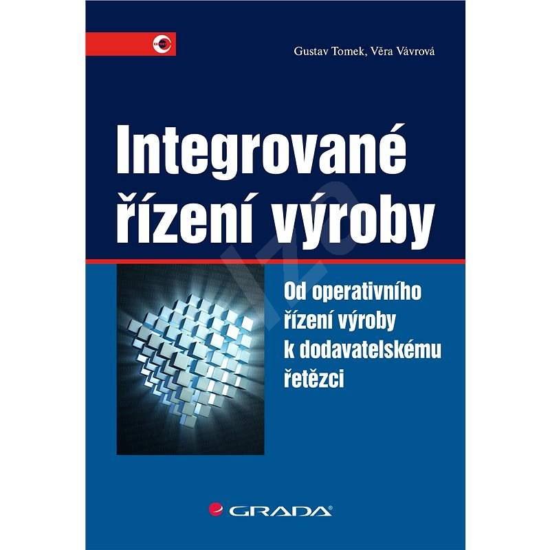 Integrované řízení výroby - Gustav Tomek