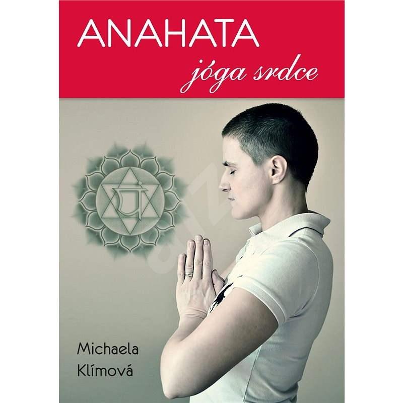 Anahata Jóga srdce - Michaela Klímová