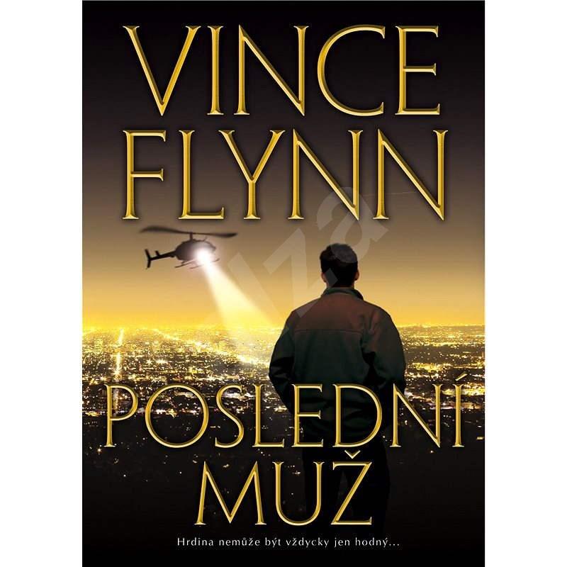 Poslední muž - Vince Flynn