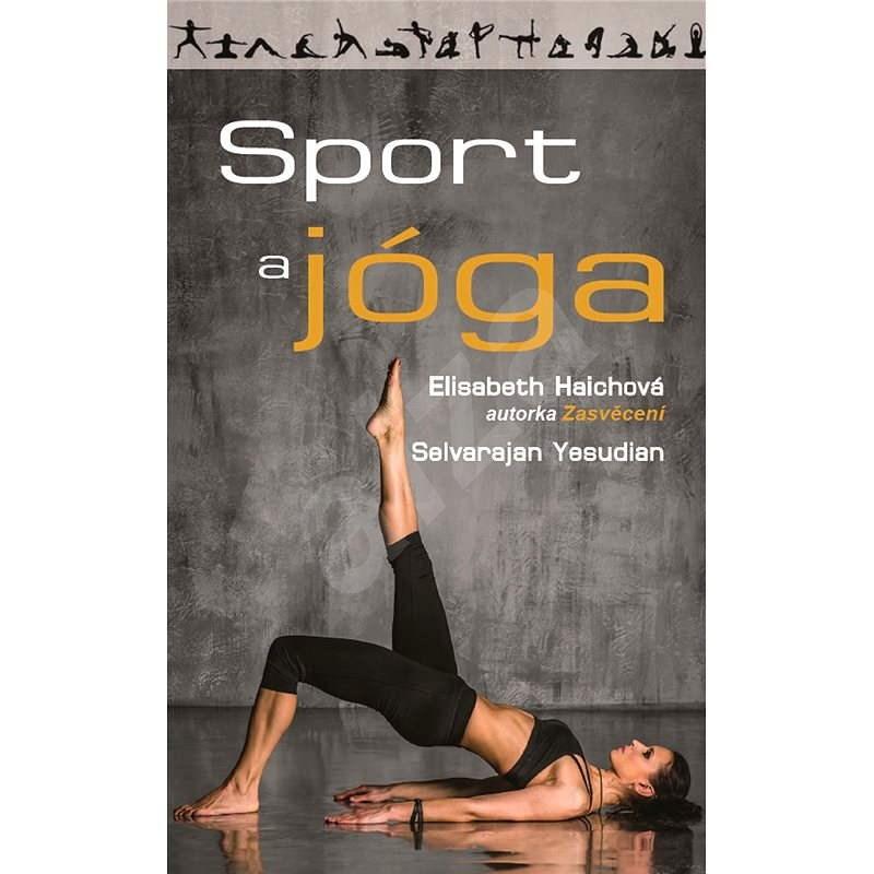 Sport a jóga - Elisabeth Haichová