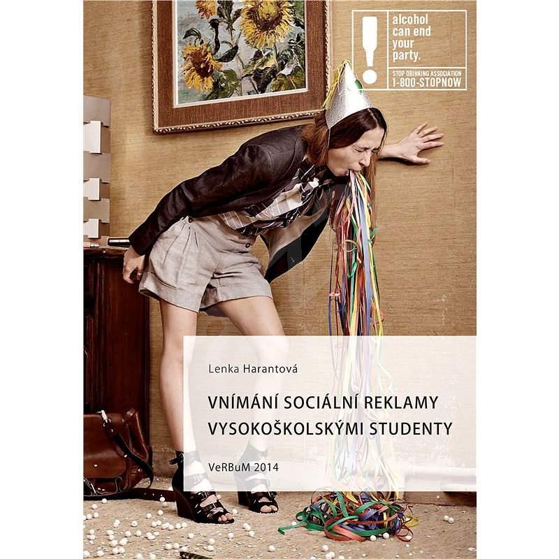 Vnímání sociální reklamy vysokoškolskými studenty - Lenka Harantová