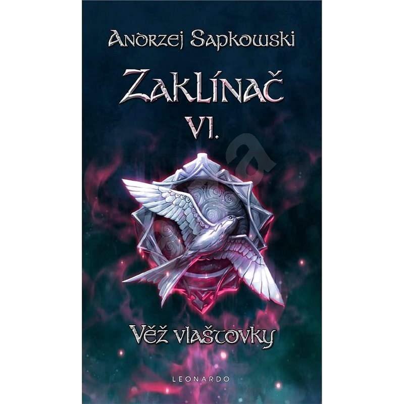 Zaklínač VI. - Věž vlaštovky - Andrzej Sapkowski