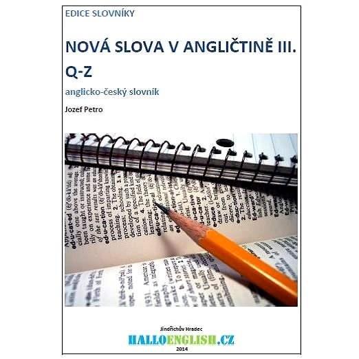 Nová slova v angličtině: anglicko-český slovník  díl 3, Q-Z - Jozef Petro