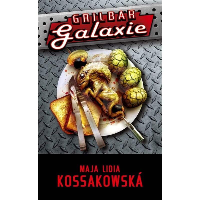 Grilbar Galaxie - Maja Lidia Kossakowska
