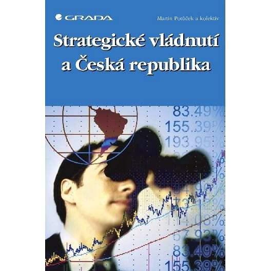 Strategické vládnutí a Česká republika - Martin Potůček