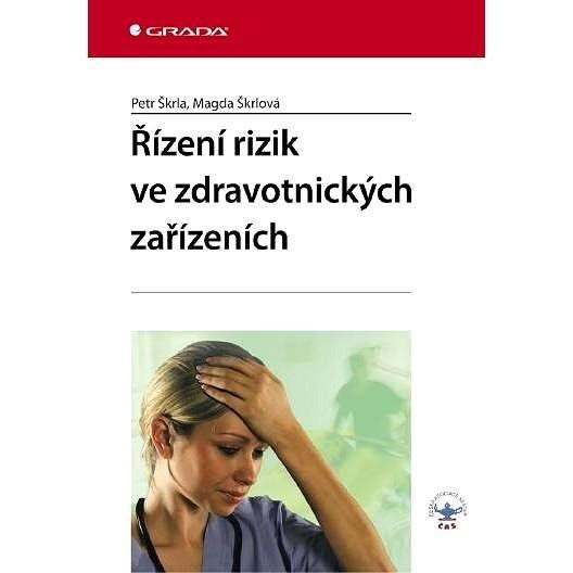 Řízení rizik ve zdravotnických zařízeních - Petr Škrla