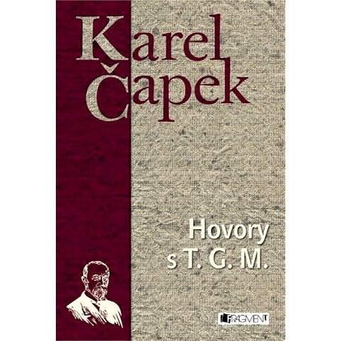 Hovory s T. G. Masarykem - Karel Čapek