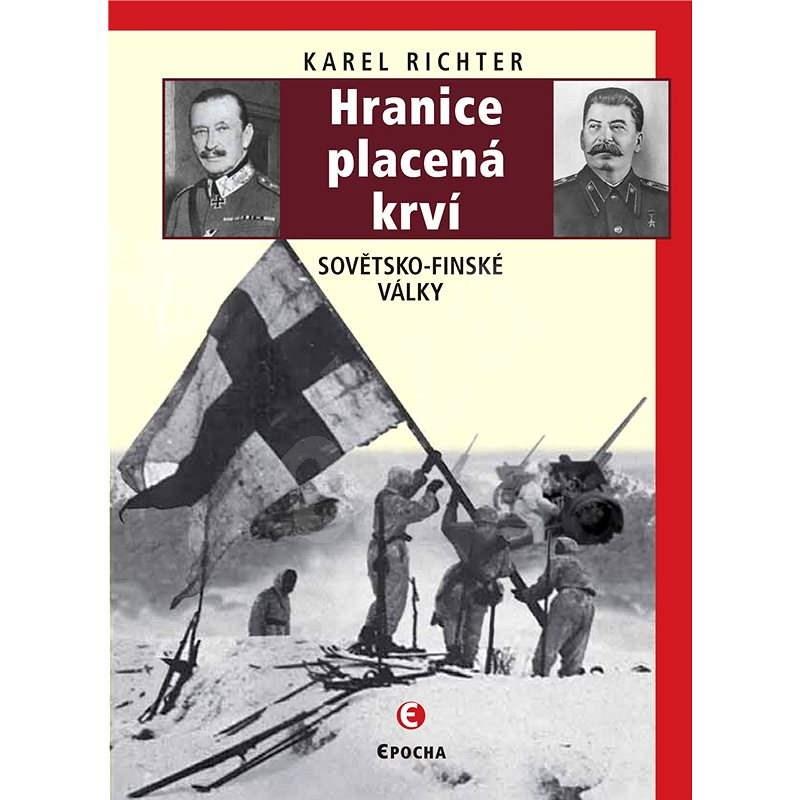 Hranice placená krví (Sovětsko-finské války) - Karel Richter