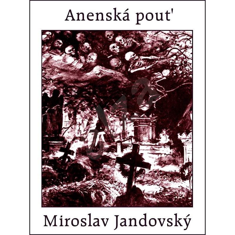 Anenská pouť - Miroslav Jandovský