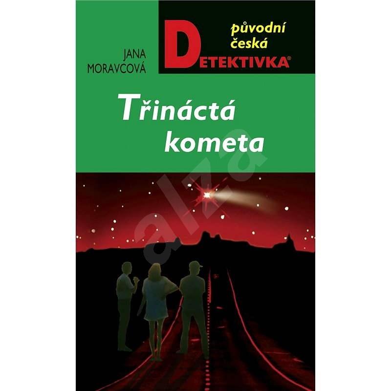 Třináctá kometa - Jana Moravcová