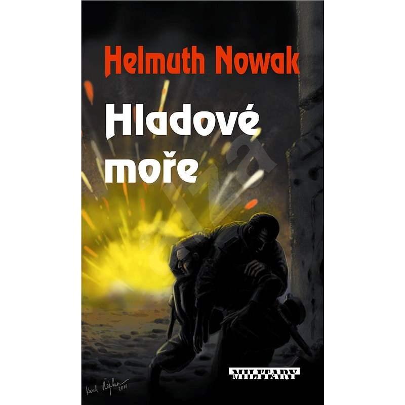 Hladové moře - Helmuth Nowak