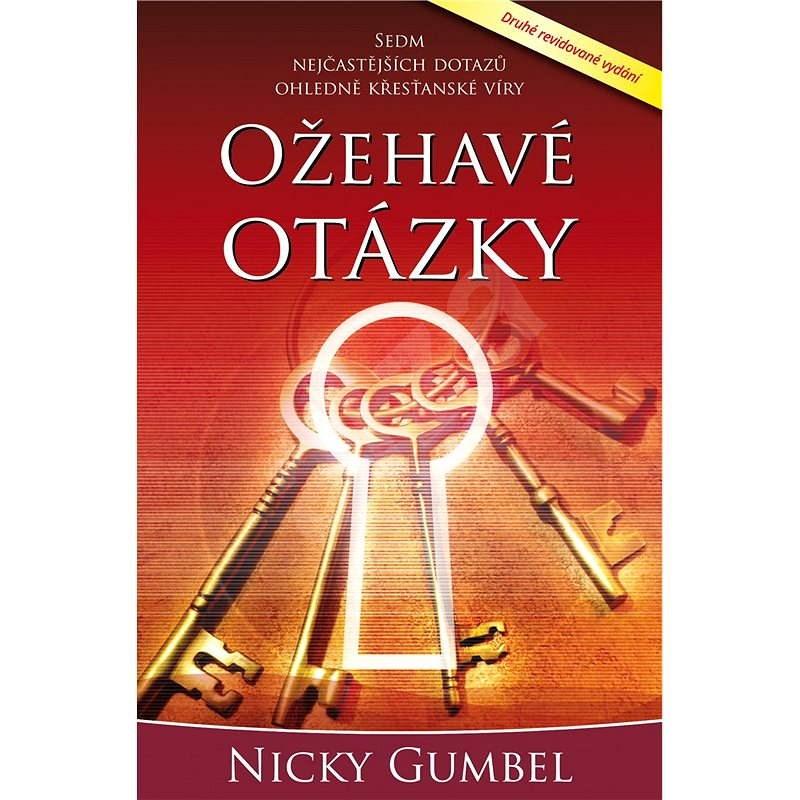 Ožehavé otázky - Nicky Gumbel