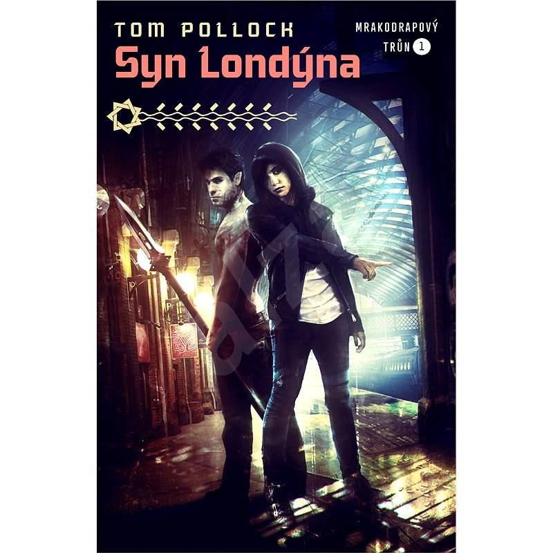 Syn Londýna - Tom Pollock