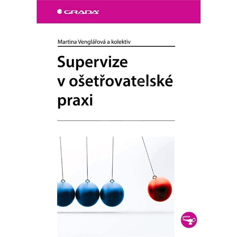 Supervize v ošetřovatelské praxi - Martina Venglářová