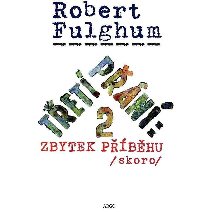 Třetí přání 2: Zbytek příběhu (skoro) - Robert Fulghum