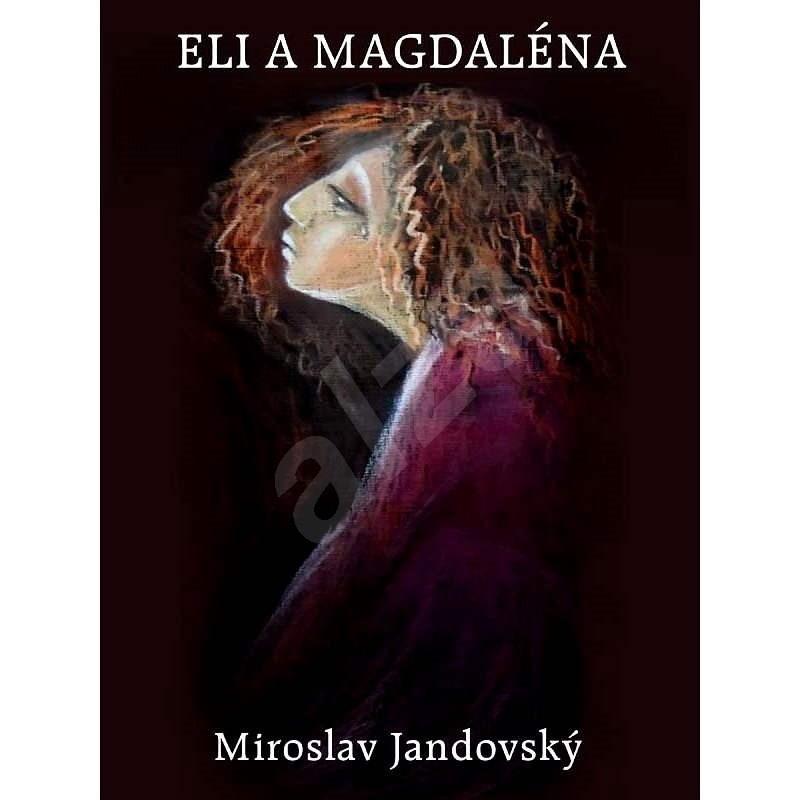 Eli a Magdaléna - Miroslav Jandovský
