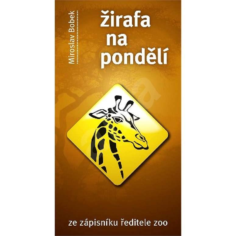Žirafa na pondělí - Miroslav Bobek