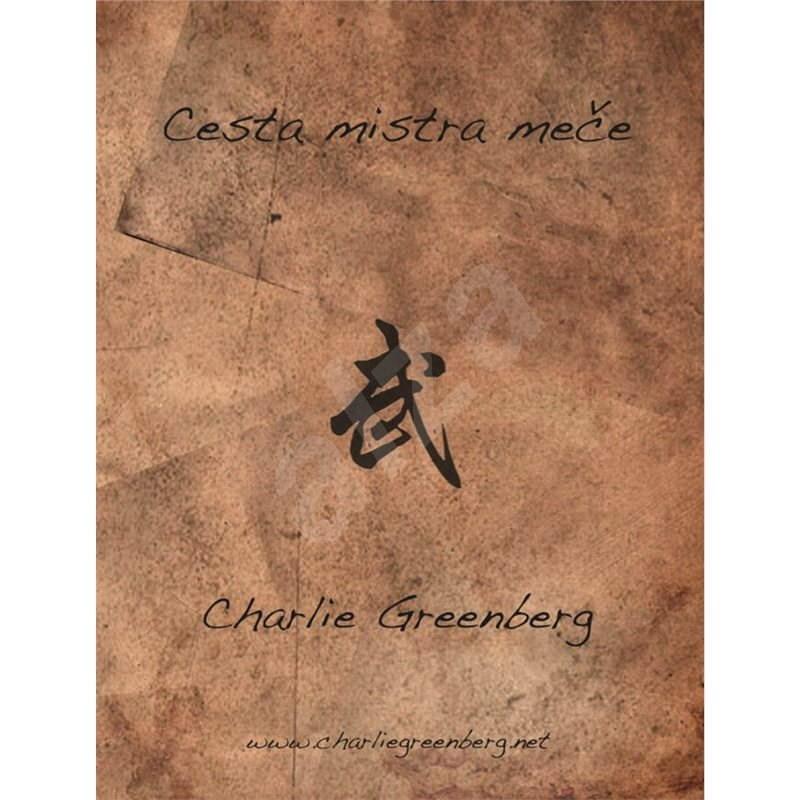 Cesta mistra meče - Charlie Greenberg