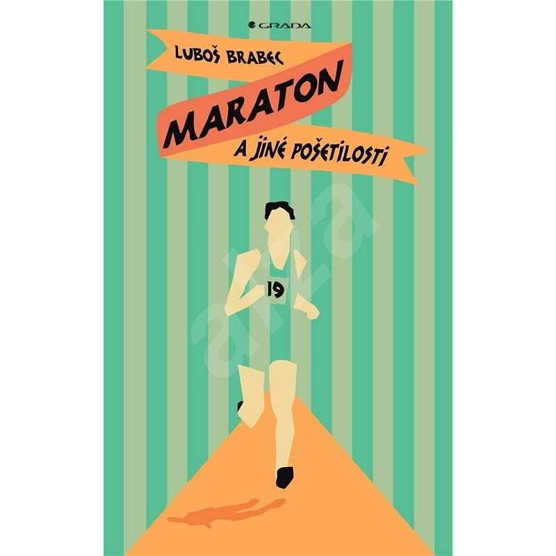 Maraton a jiné pošetilosti - Luboš Brabec