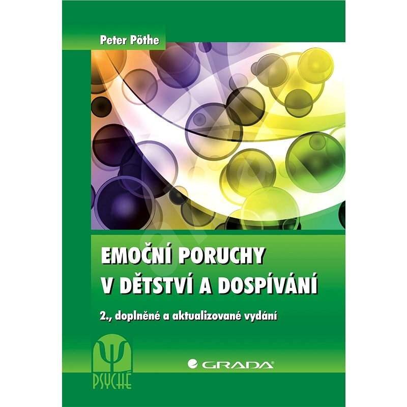 Emoční poruchy v dětství a dospívání - Peter Pöthe