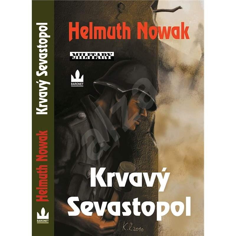 Krvavý Sevastopol - Helmuth Nowak