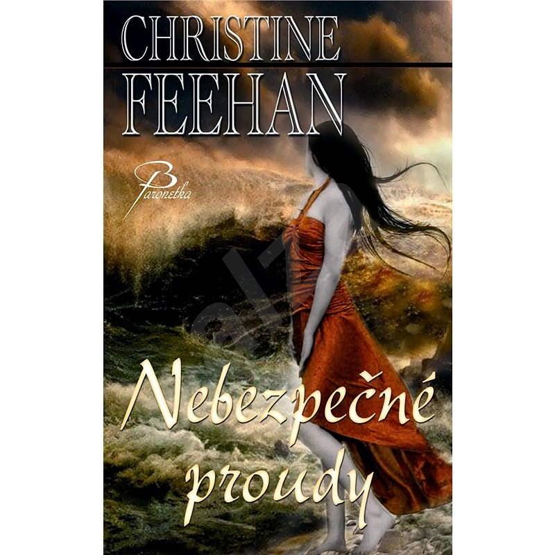 Nebezpečné proudy - Christine Feehan