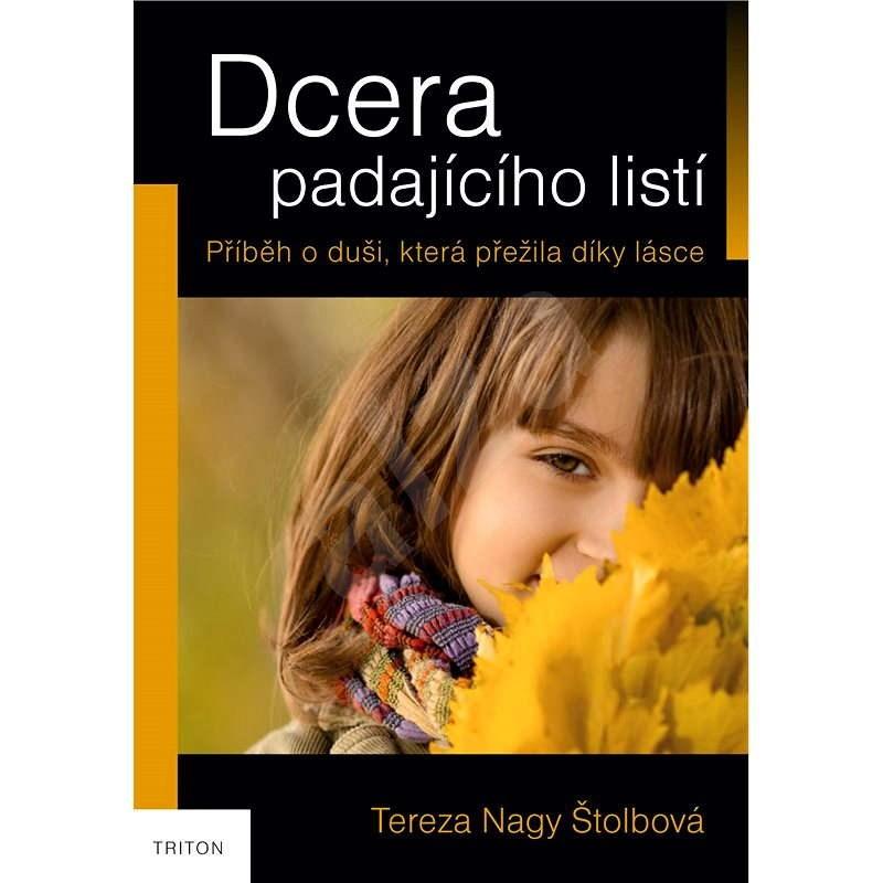 Dcera padajícího listí - Tereza Nagy Štolbová