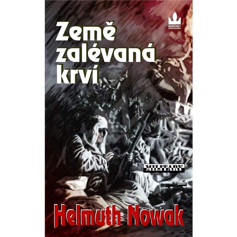 Země zalévaná krví - Helmuth Nowak