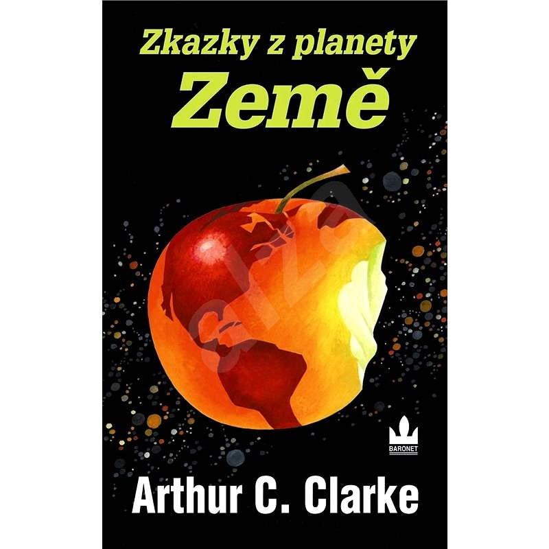 Zkazky z planety Země - Arthur C. Clarke
